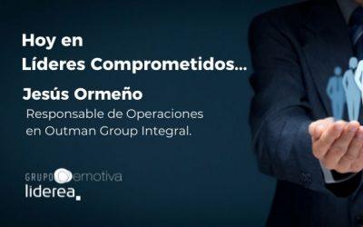 Entrevista a Líderes Comprometidos, Jesús Ormeño de Outman Group Integral
